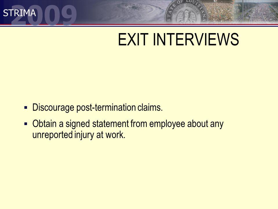 2009 STRIMA EXIT INTERVIEWS  Discourage post-termination claims.