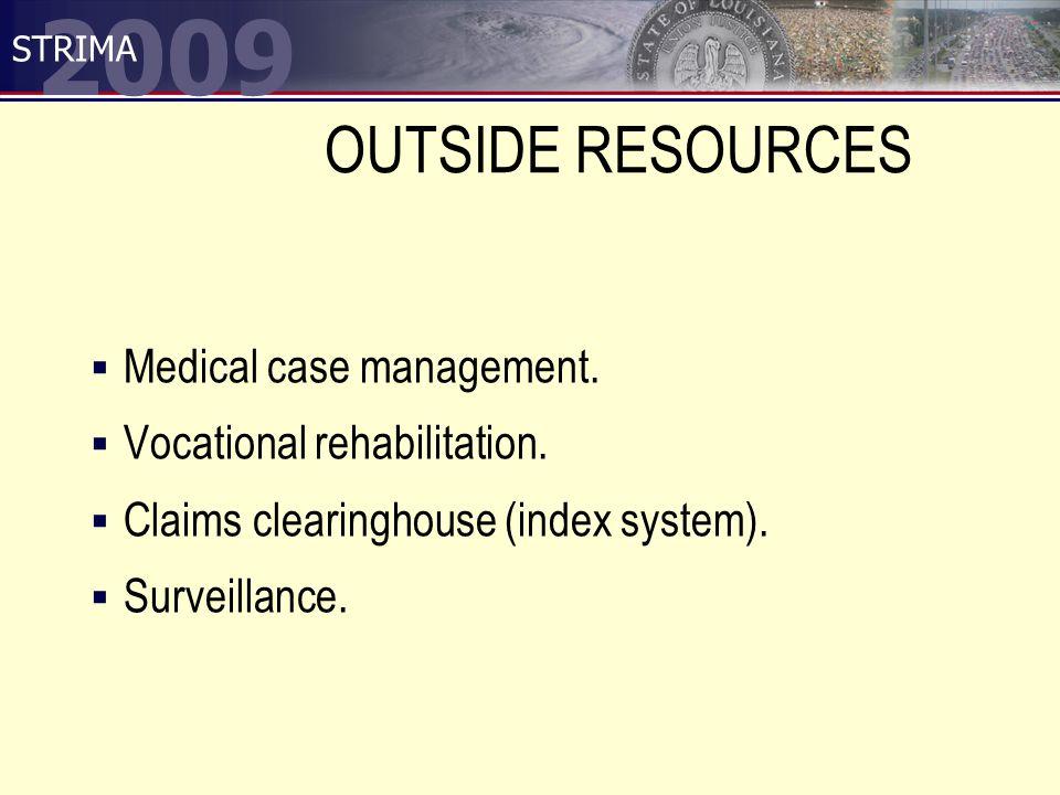 2009 STRIMA OUTSIDE RESOURCES  Medical case management.