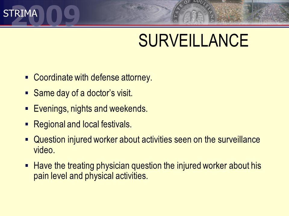2009 STRIMA SURVEILLANCE  Coordinate with defense attorney.