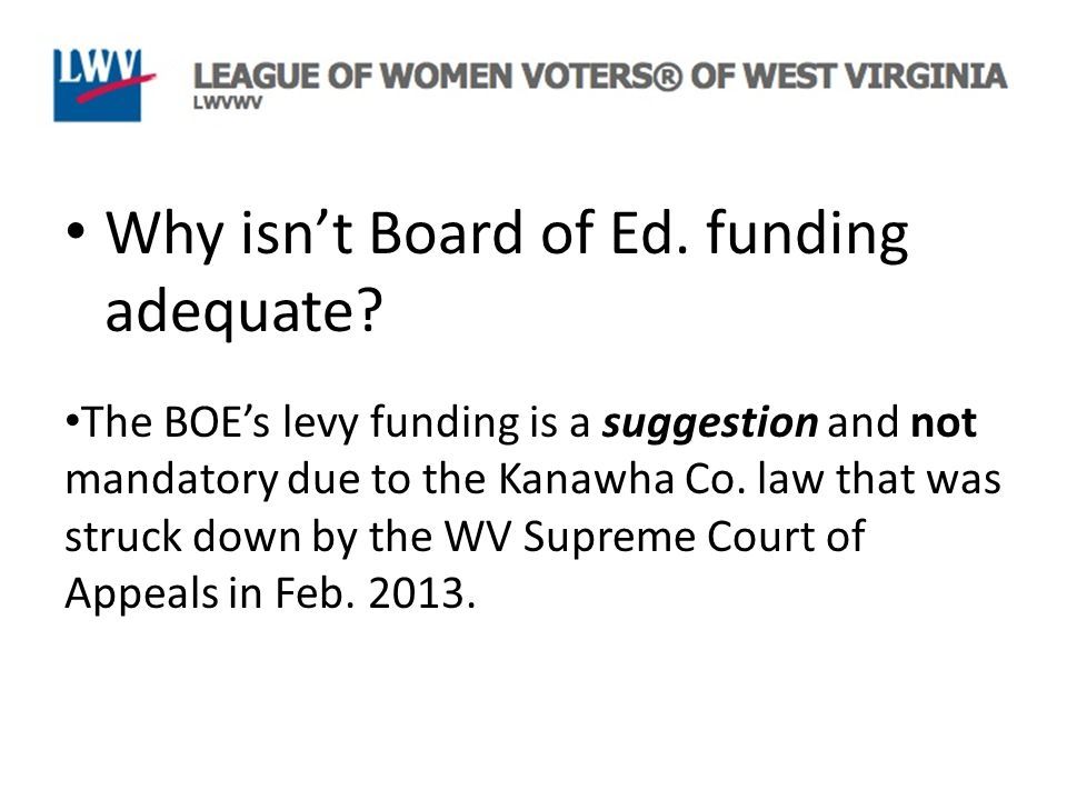 Why isn't Board of Ed. funding adequate.