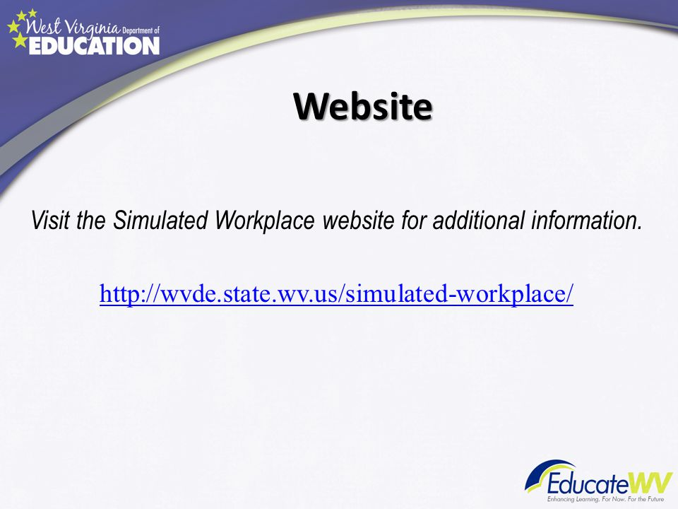 Website Visit the Simulated Workplace website for additional information.