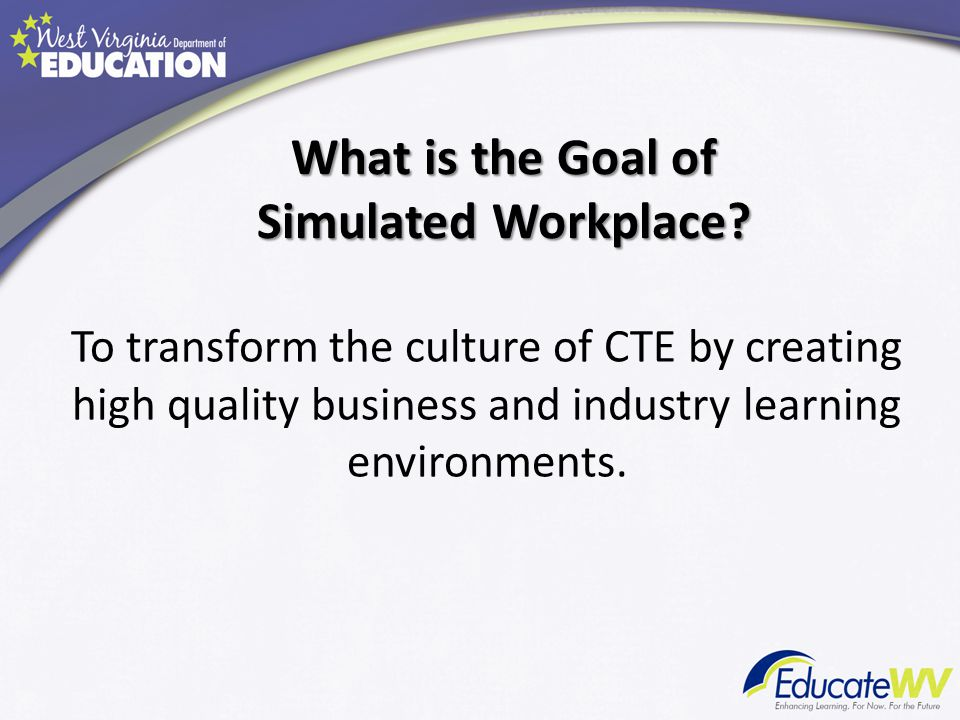 What is the Goal of Simulated Workplace.