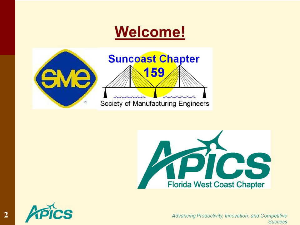 Advancing Productivity, Innovation, and Competitive Success Welcome! 2