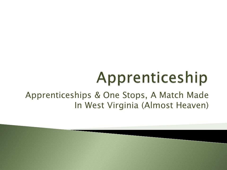 Apprenticeships & One Stops, A Match Made In West Virginia (Almost Heaven)