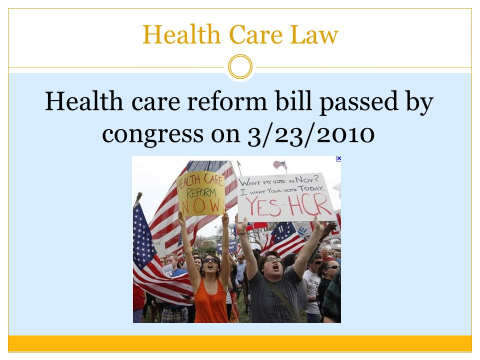 Health Care Law Health care reform bill passed by congress on 3/23/2010