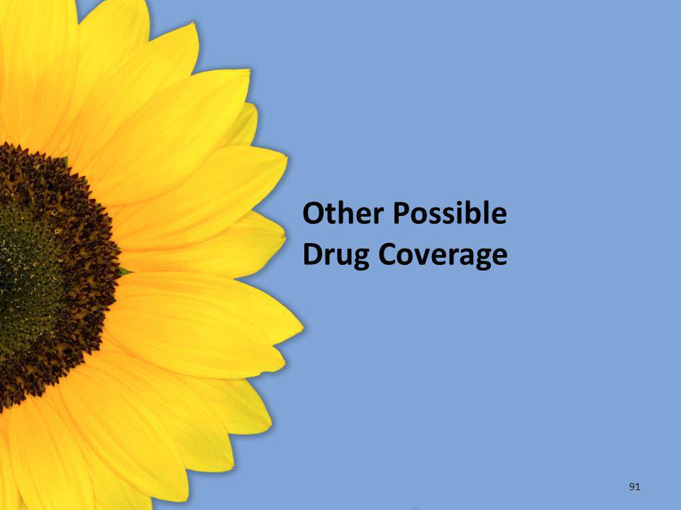 Other Possible Drug Coverage 91