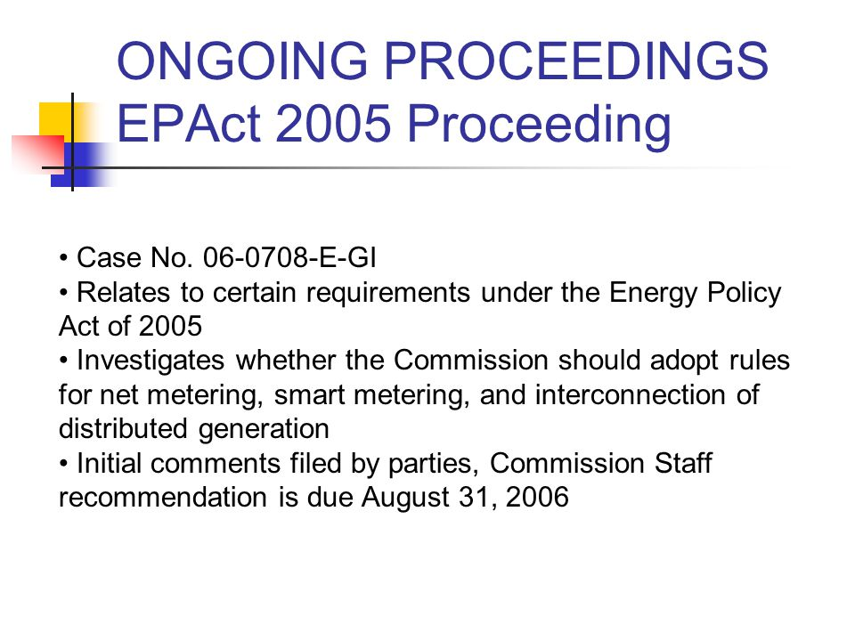 ONGOING PROCEEDINGS EPAct 2005 Proceeding Case No.
