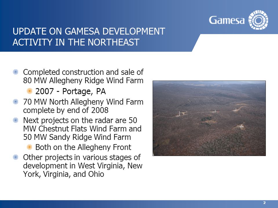 3 WIND FARM FEASIBILITY IN WEST VIRGINIA West Virginia has many of the components for a successful wind farm: Good wind resource on ridge-tops Available transmission Existing permitting regime WV Public Service Commission Landowner support Community group support Sierra Club WV Highlands Conservancy Coal River Mountain Watch