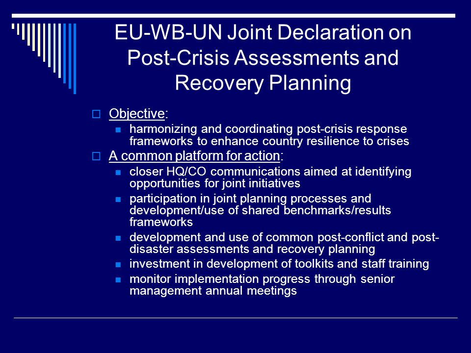Fiduciary Principles Accord (FPA)  Objective: To facilitate timely UN implementation of urgent 'early phase' activities in weak-capacity environments under TFs administered by the Bank  Principle: Permits participating UN agencies to rely on their own requirements when implementing recovery activities based on representations provided by each FPA signatory agency re soundness of its internal standards and practices  Context: Reflects findings and recommendations of 2007 Review of Post-Crisis MDTFs commissioned by Norway, Canada, Netherlands, U.K.