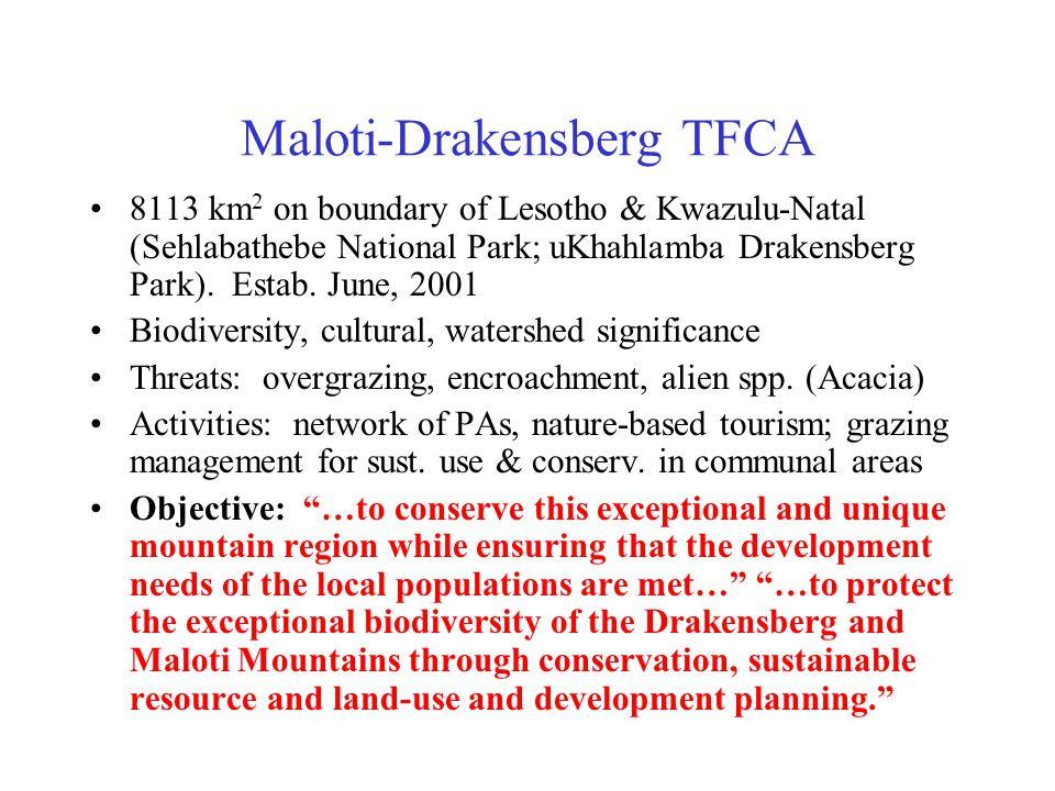 Maloti-Drakensberg TFCA 8113 km 2 on boundary of Lesotho & Kwazulu-Natal (Sehlabathebe National Park; uKhahlamba Drakensberg Park).
