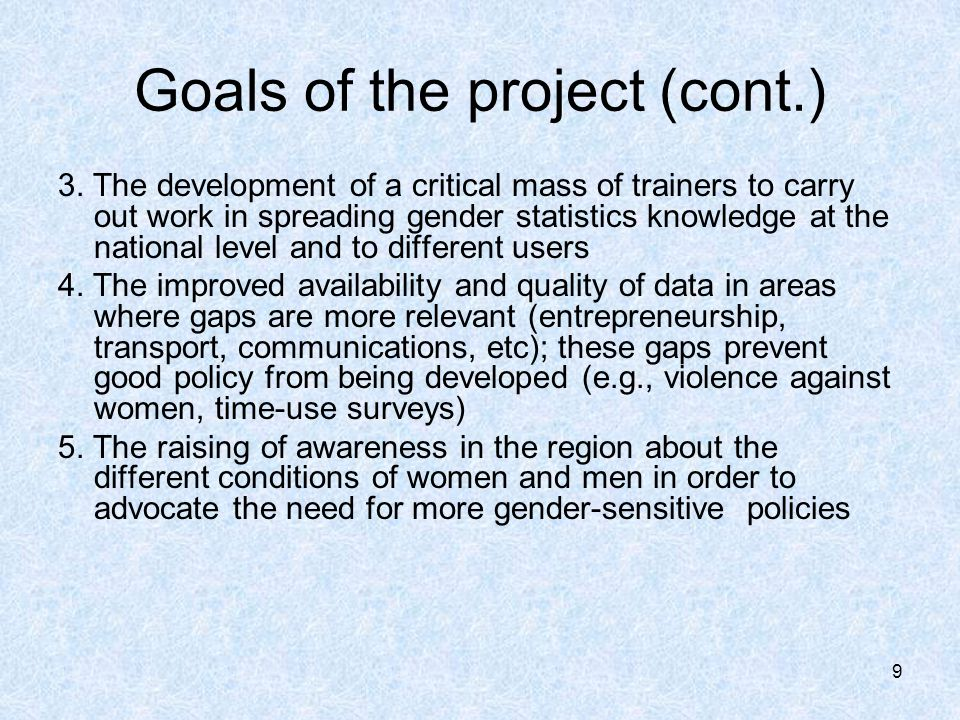 9 Goals of the project (cont.) 3.