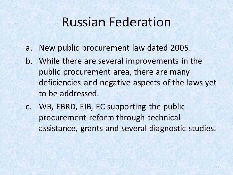 Russian Federation a.New public procurement law dated 2005.