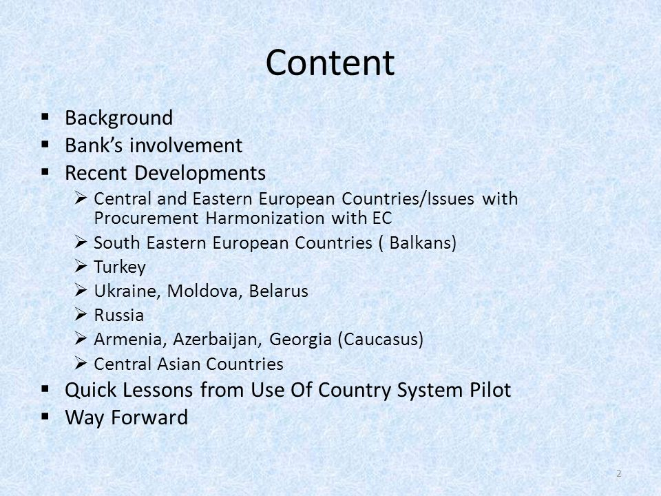 Content  Background  Bank's involvement  Recent Developments  Central and Eastern European Countries/Issues with Procurement Harmonization with EC