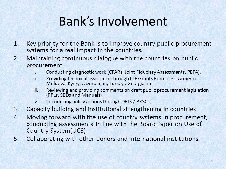Bank's Involvement 1.Key priority for the Bank is to improve country public procurement systems for a real impact in the countries.