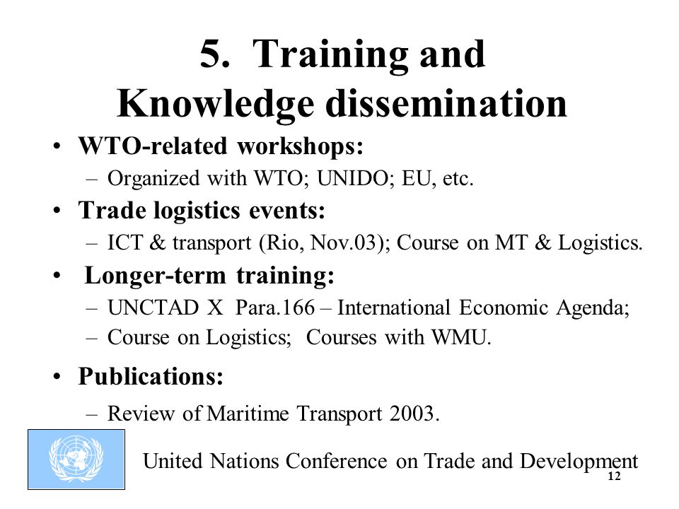 United Nations Conference on Trade and Development 12 5.