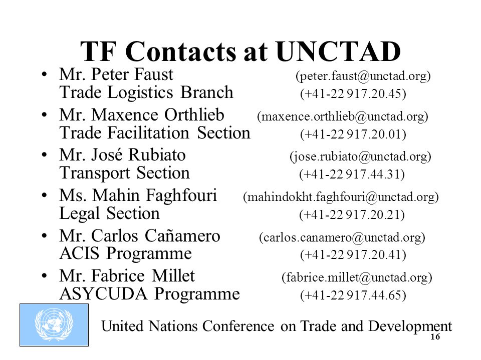 United Nations Conference on Trade and Development 16 TF Contacts at UNCTAD Mr.