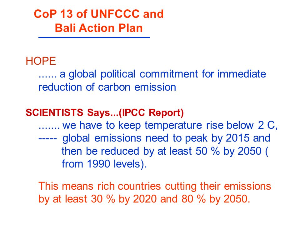 HOPE...... a global political commitment for immediate reduction of carbon emission SCIENTISTS Says...(IPCC Report)....... we have to keep temperature