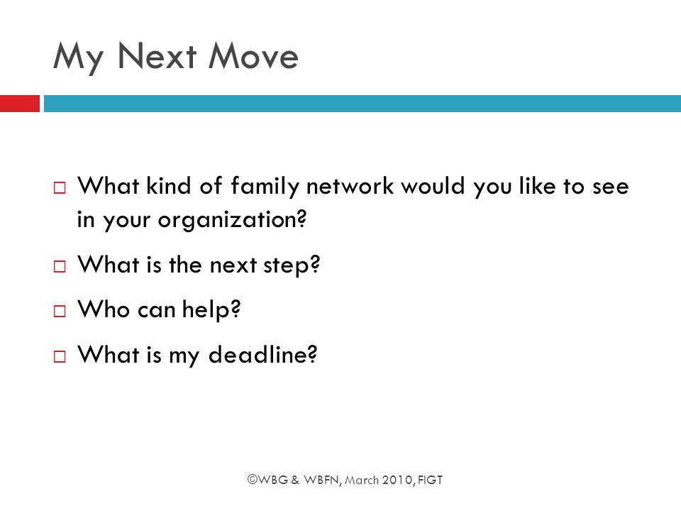 My Next Move  What kind of family network would you like to see in your organization.