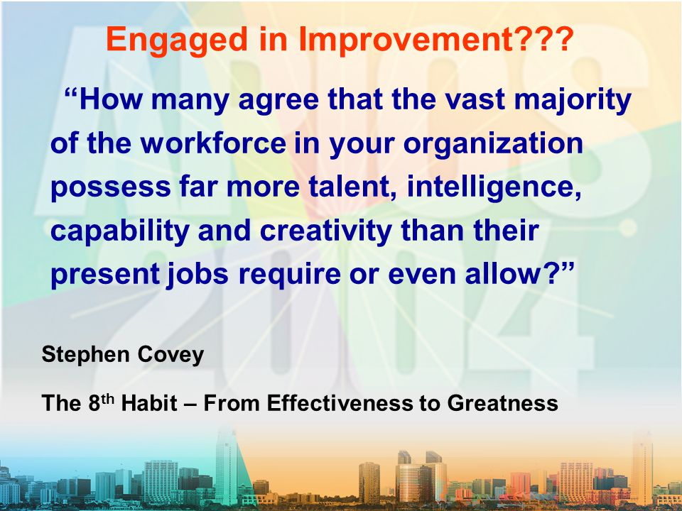 Engaged in Improvement .