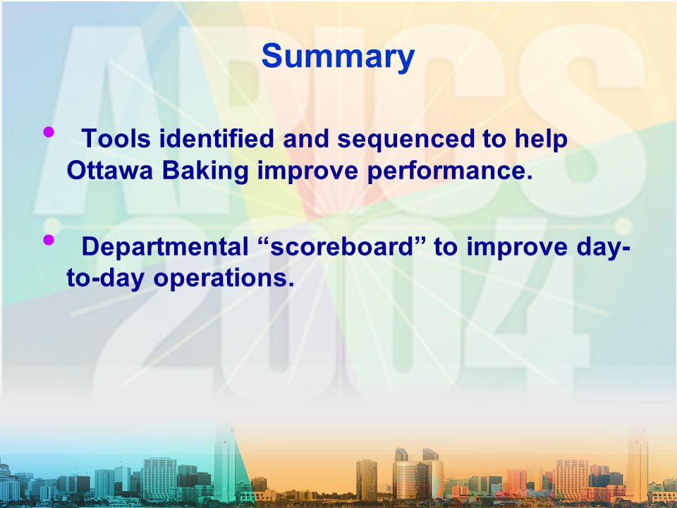 Summary Tools identified and sequenced to help Ottawa Baking improve performance.