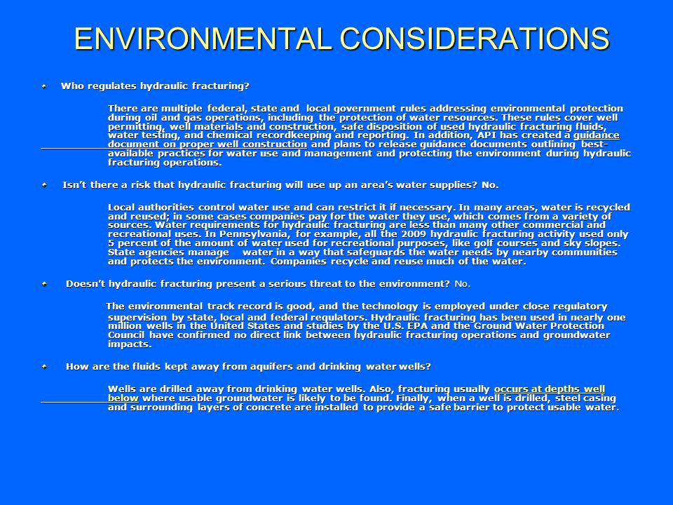 ENVIRONMENTAL CONSIDERATIONS Who regulates hydraulic fracturing? Who regulates hydraulic fracturing? There are multiple federal, state and local gover