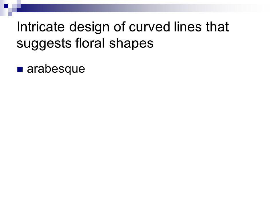Intricate design of curved lines that suggests floral shapes arabesque