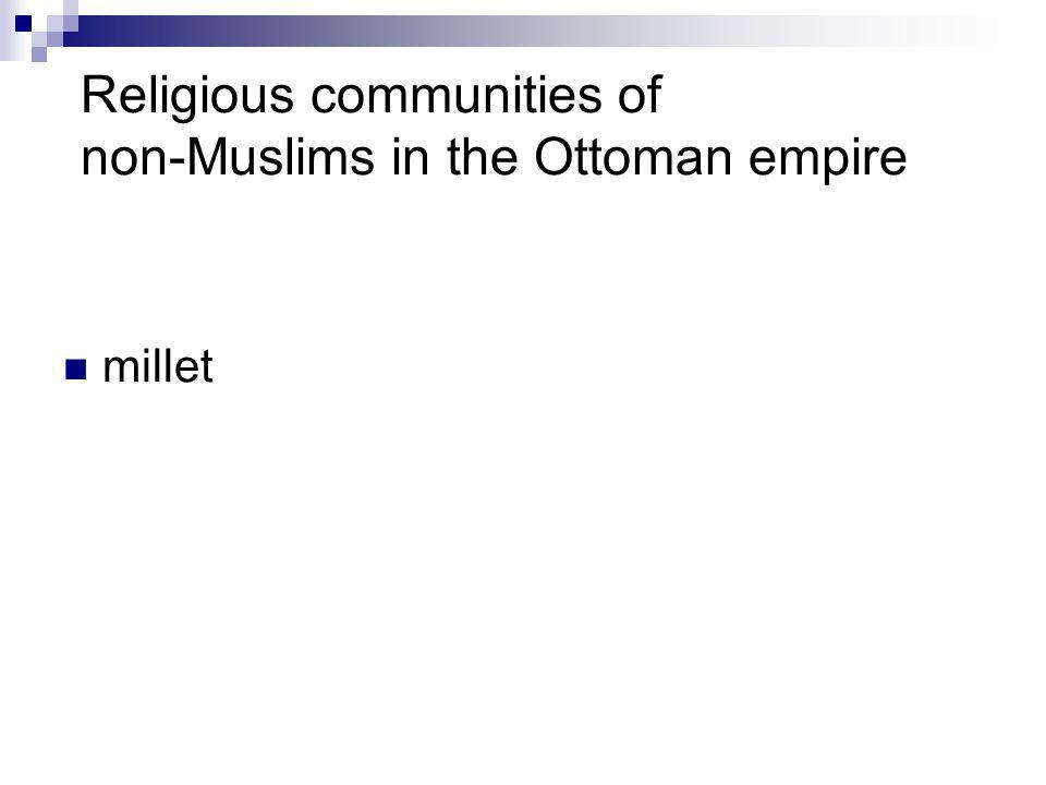 Religious communities of non-Muslims in the Ottoman empire millet