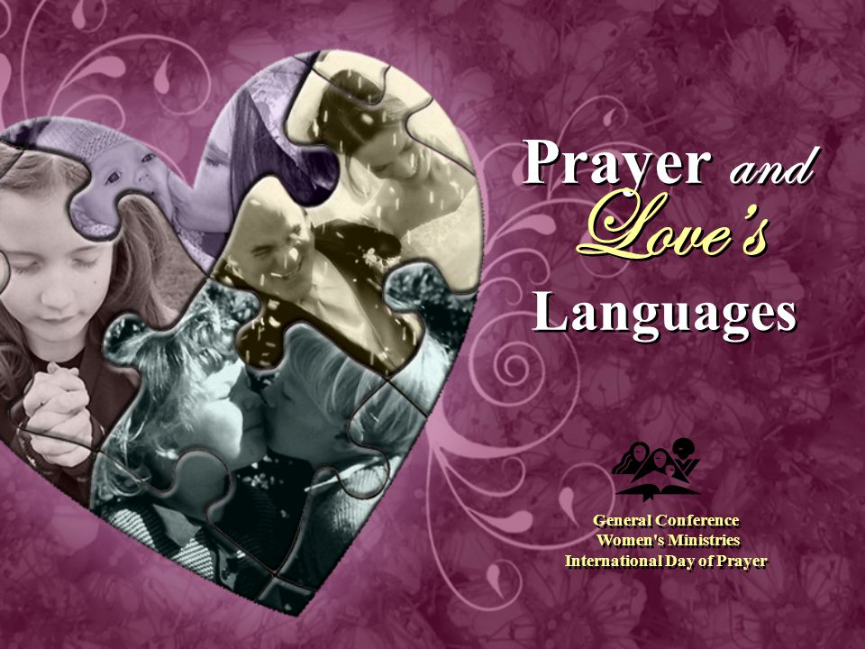 Prayer and Love's Languages Prayer and Love's Languages General Conference Women s Ministries International Day of Prayer General Conference Women s Ministries International Day of Prayer
