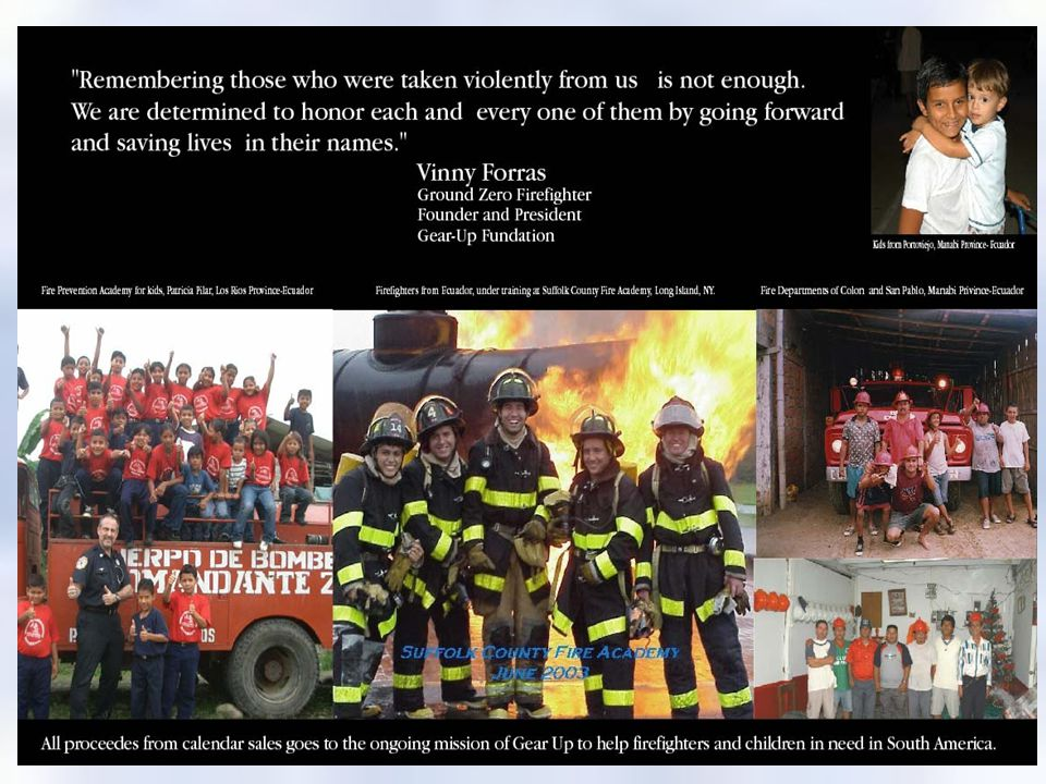 www.World-Memorial.org, Feb 2, 2005, Slide 15 Gear Up Collection of Equipment: The United States Fire-fighting industry saves lives and property by constant improvement of equipment and fire training, required at all levels due to government regulations.