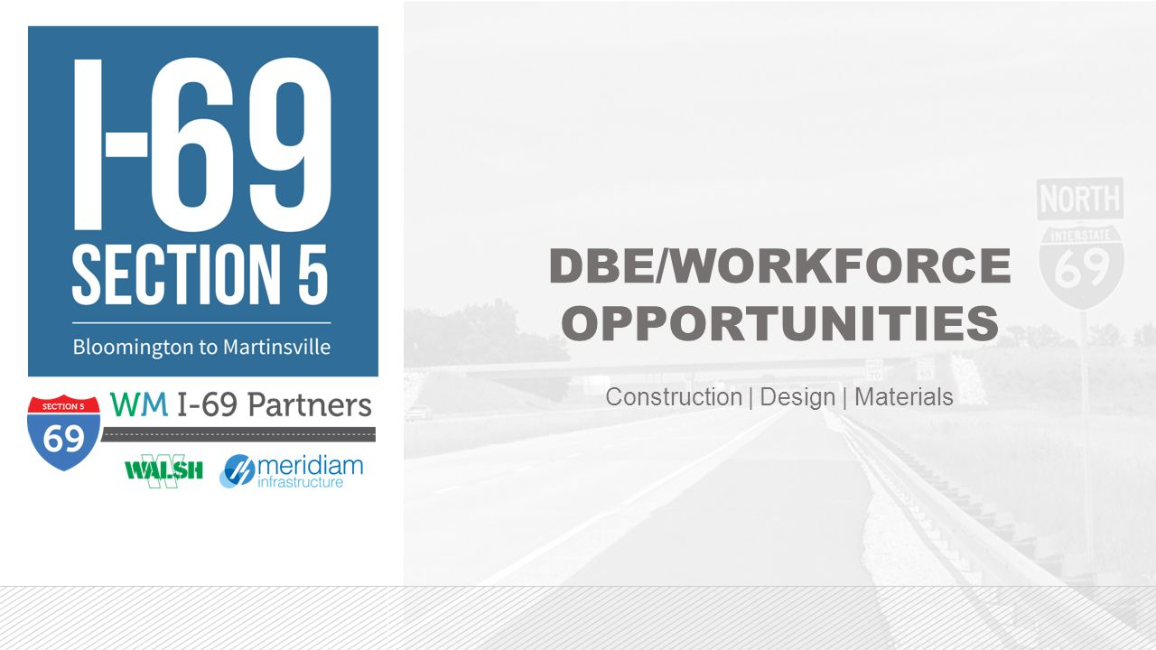 DBE/WORKFORCE OPPORTUNITIES Construction | Design | Materials