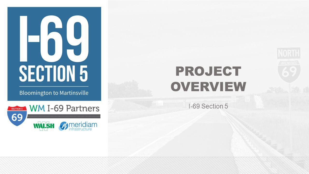 PROJECT OVERVIEW I-69 Section 5