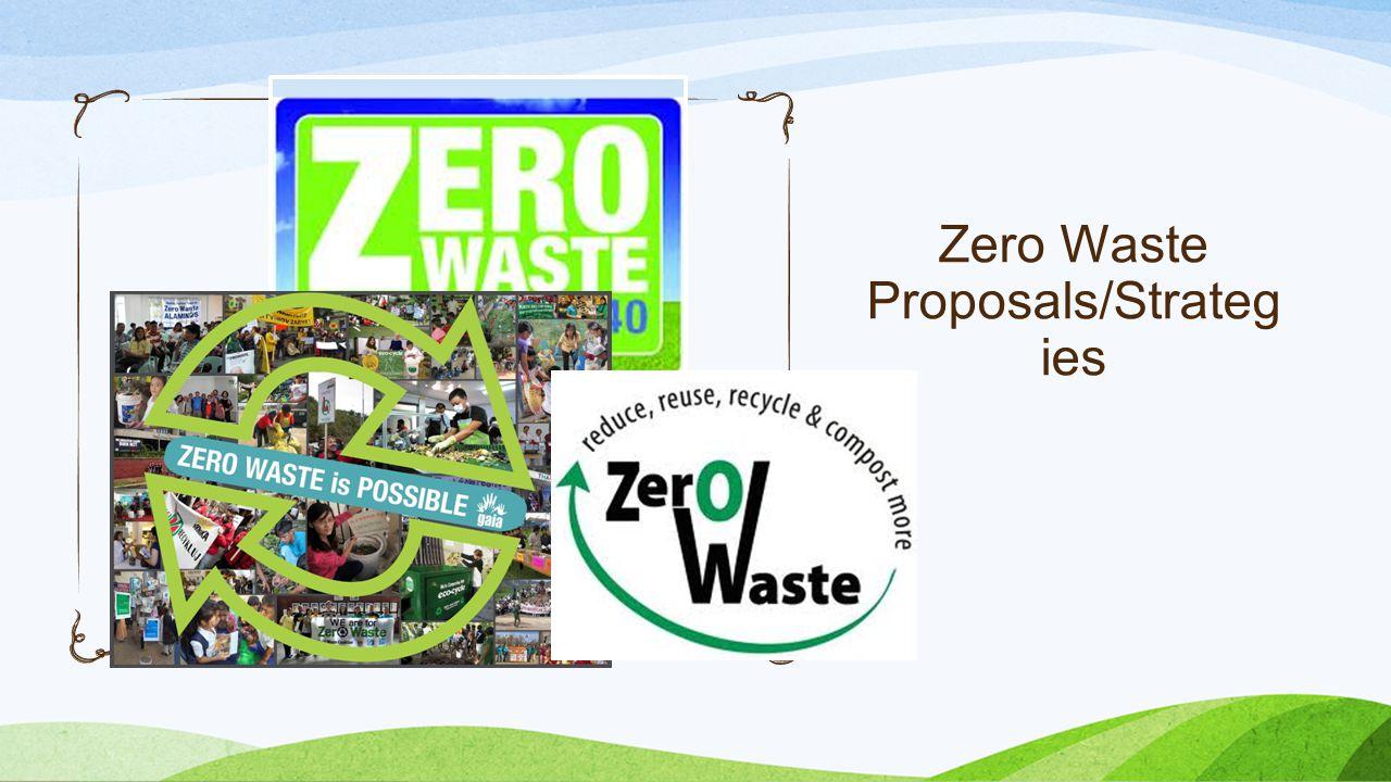 Zero Waste Proposals/Strateg ies