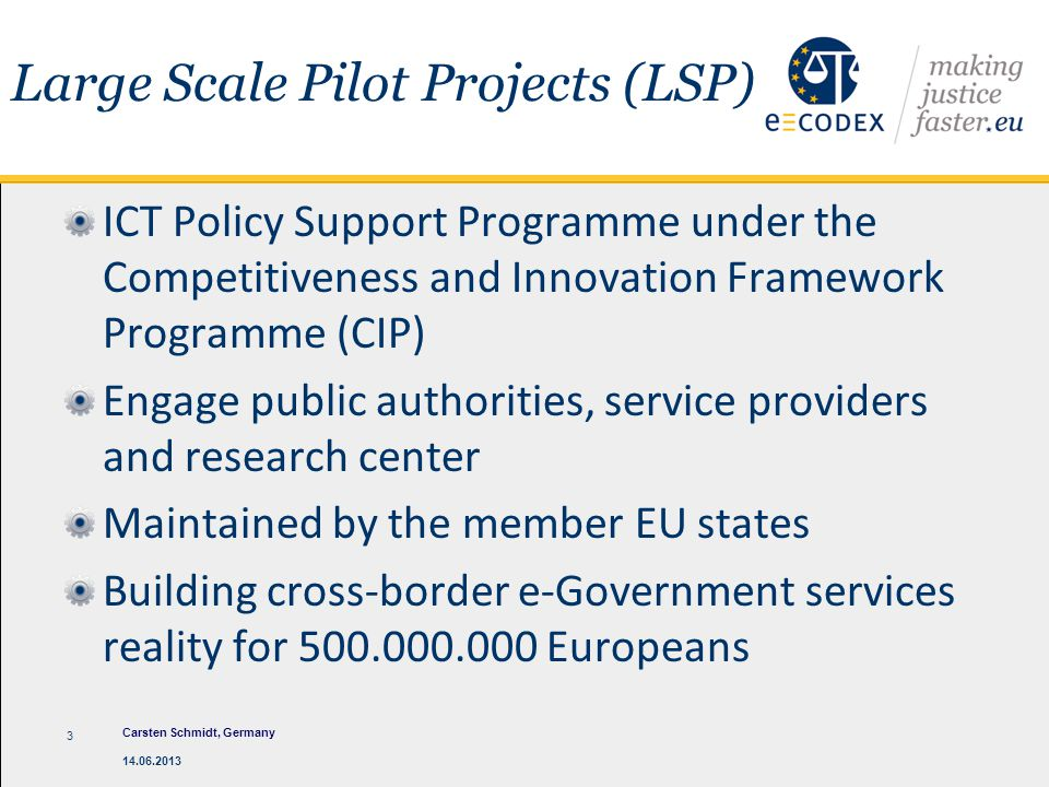 Large Scale Pilot Projects (LSP) ICT Policy Support Programme under the Competitiveness and Innovation Framework Programme (CIP) Engage public authori