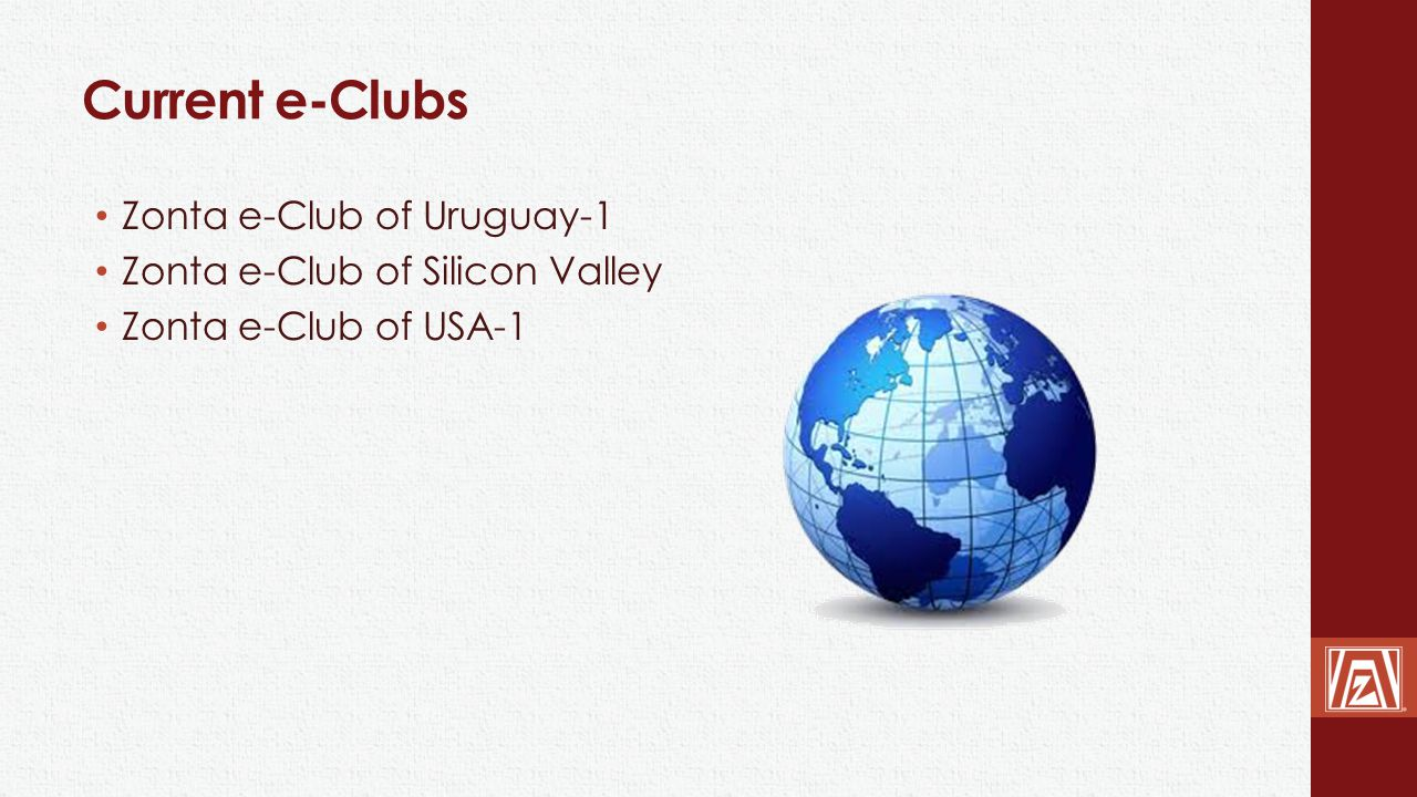 Current e-Clubs Zonta e-Club of Uruguay-1 Zonta e-Club of Silicon Valley Zonta e-Club of USA-1