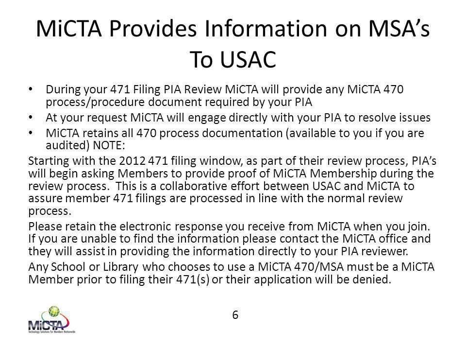 MSA's Cover all Eligible Products/Services The combined request for Services/Products relative to MiCTA's 3 Active Certified National 470's cover all Eligible Products and Services contained in the USAC Eligible Services List 7