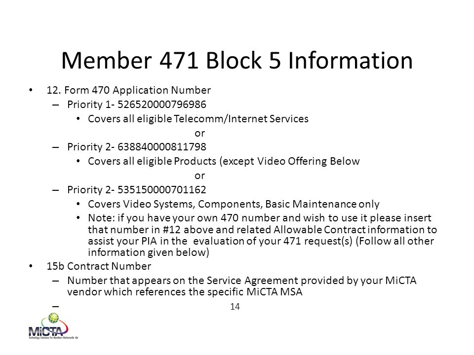 Member 471 Block 5 Information 12. Form 470 Application Number – Priority 1- 526520000796986 Covers all eligible Telecomm/Internet Services or – Prior