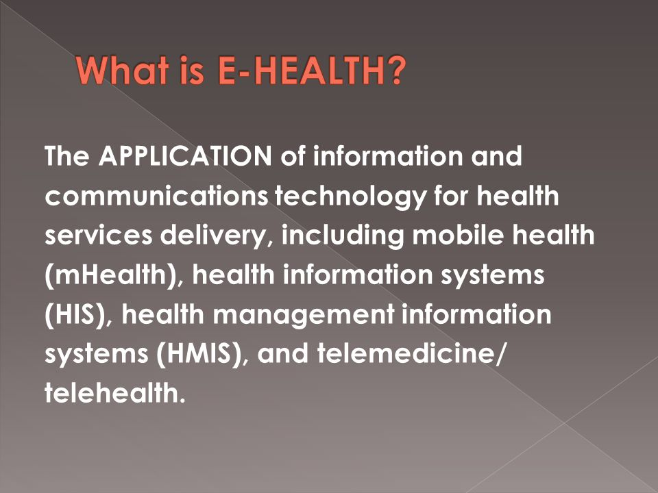 The APPLICATION of information and communications technology for health services delivery, including mobile health (mHealth), health information syste