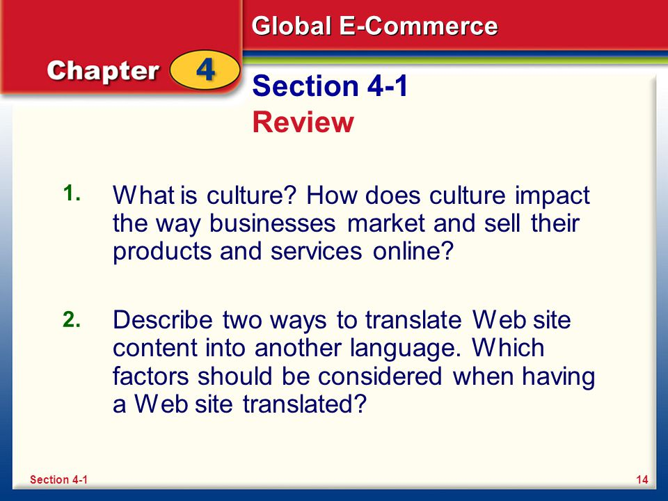 Global E-Commerce Section 4-1 Review What is culture? How does culture impact the way businesses market and sell their products and services online? D