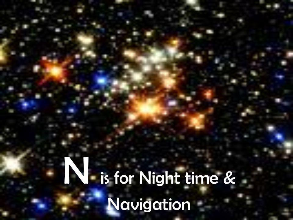 N is for Night time & Navigation