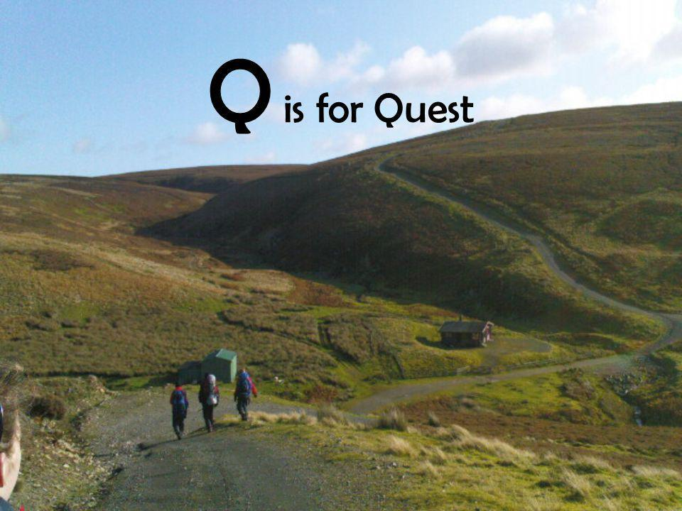Q is for Quest