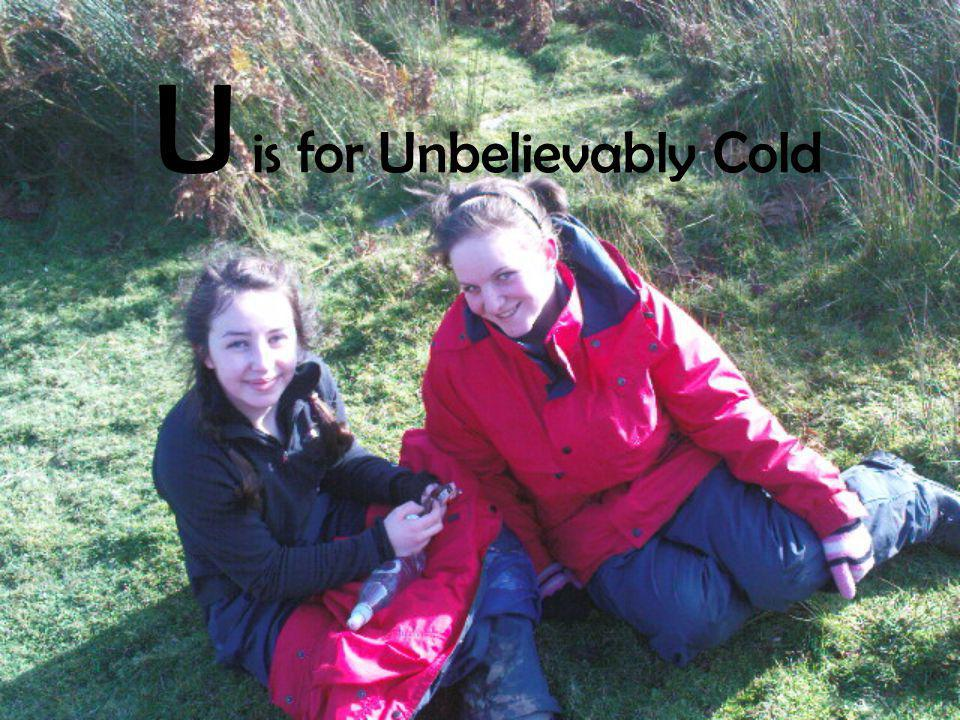 U is for Unbelievably Cold