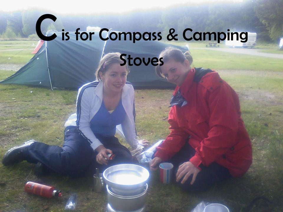 C is for Compass & Camping Stoves