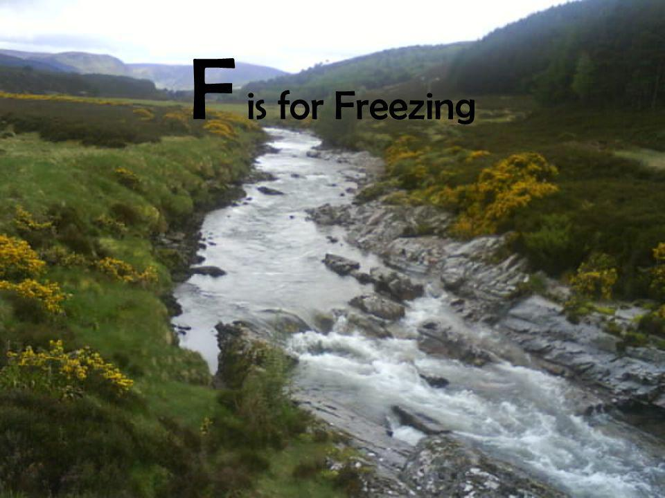 F is for Freezing