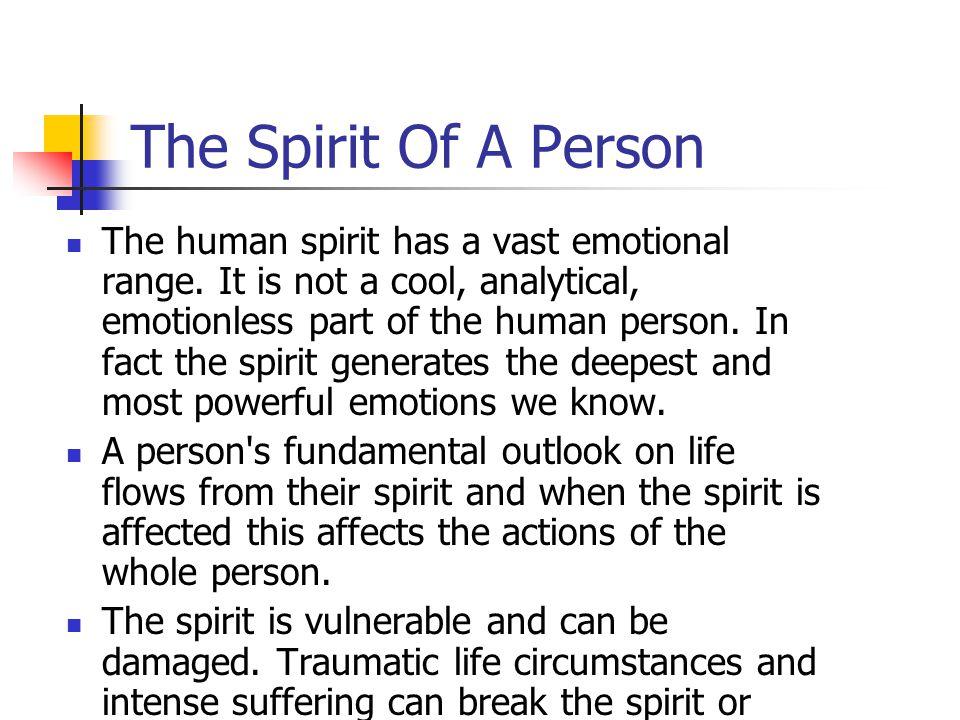 Conditions cont'd… 12. An Unfaithful Spirit: (Psalms 78:8 NKJV) 13. A Spirit That Is Overwhelmed By Troubles:(Psalms 142:3) 14. A Failing Spirit: (Psa