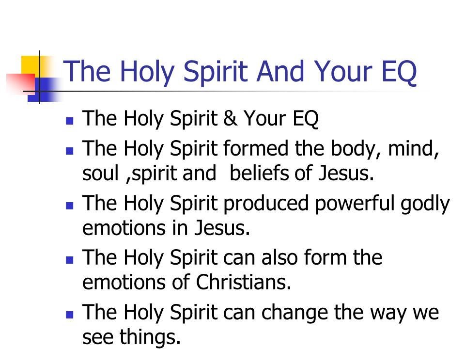 Interaction With Physical Disposition: The indwelling Holy Spirit gives life to our mortal bodies that we may be renewed and cry out
