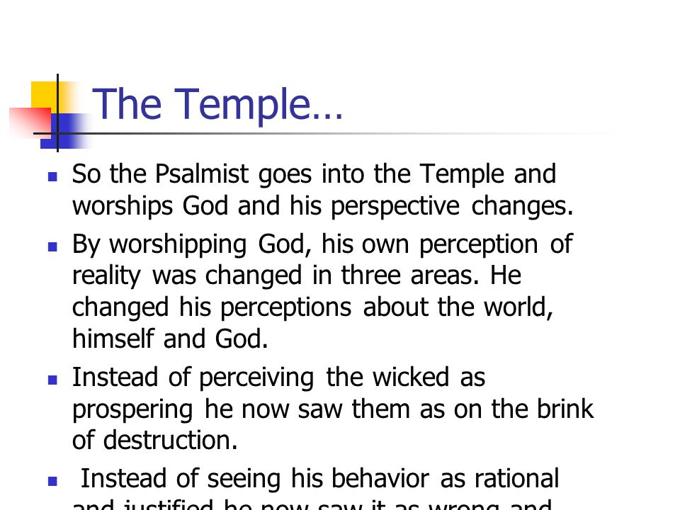 Christo-Centric Worship In Psalm 73 the Psalmist is in deep emotional pain and losing perspective. The Psalm reflects a time of instability and spirit