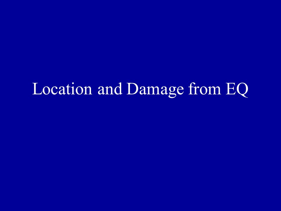 Location and Damage from EQ