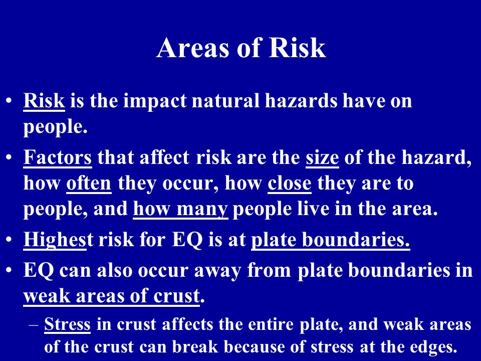 EQ Hazards Direct hazards –The main effect of a hazard, like the shaking of the ground caused by an EQ.