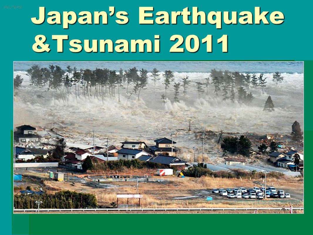 Japan's Earthquake &Tsunami 2011 (REUTERS)
