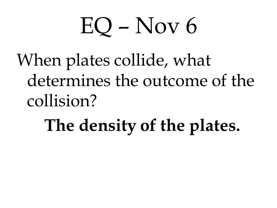 EQ – Nov 7 How is each of the four types of mountains formed?